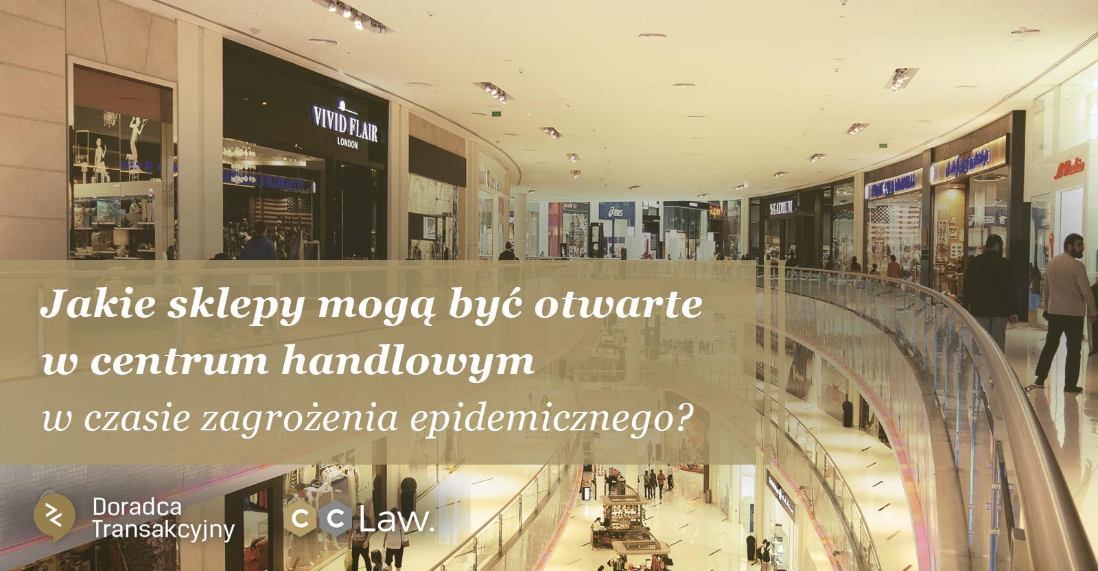 Jakie sklepy mogą być otwarte w centrum handlowym w czasie zagrożenia epidemicznego
