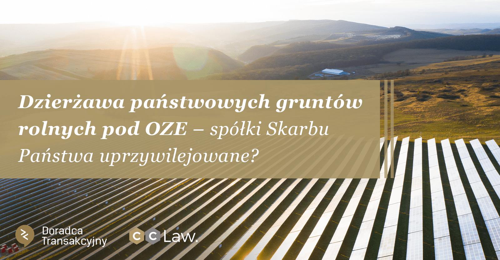 Dzierżawa państwowych gruntów rolnych pod OZE – spółki Skarbu Państwa uprzywilejowane