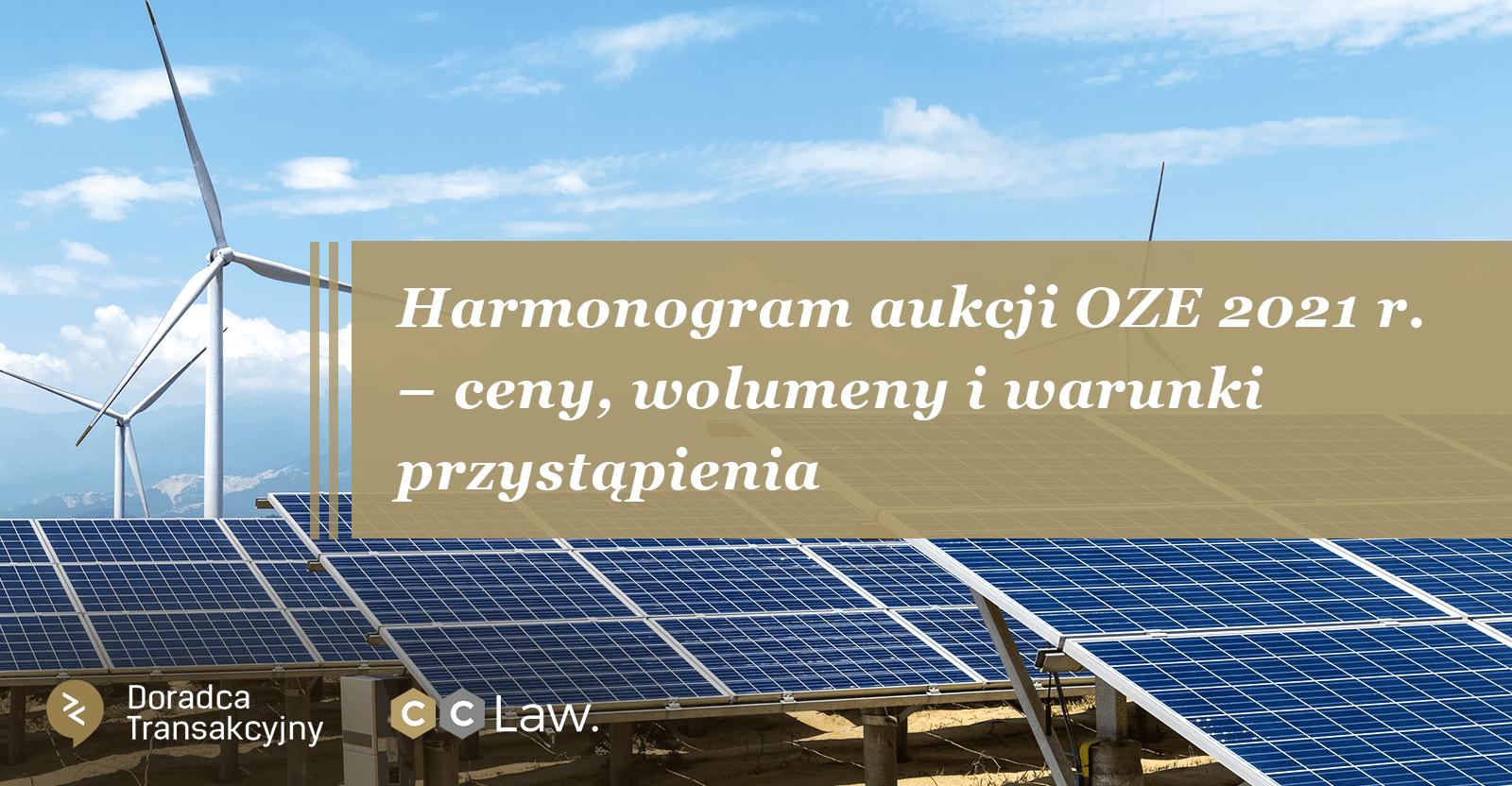 Harmonogram aukcji OZE 2021 r. - ceny, wolumeny i warunki przystąpienia